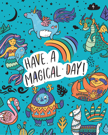 Have a magical day. Fantasy print with Yeti, unicorn, dragon, mermaid, llama and sloth in cartoon style. Vector illustration