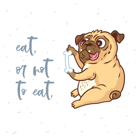 Eat, or not to eat. Cute card with cartoon pug dog. Vector illustration for cards, t-shirts Stock Illustratie