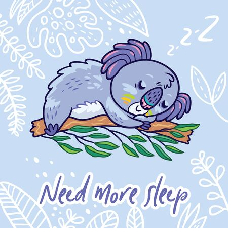 Need more sleep. Print with koala in the eucalyptus. Hand drawn vector illustration
