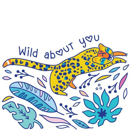Wild about you. Print with jaguar, leaves and text. Vector illustration