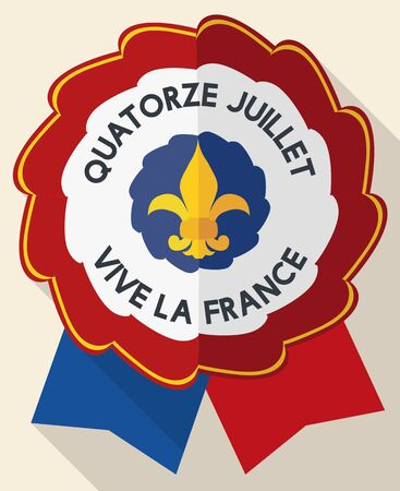 Cockade with ribbons, badge with shape of fleur-de-lis and patriotic design in flat style to celebrate the National Day of France (greeting text in French). Illustration