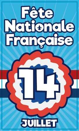 Reminder date of July 14 to celebrate National Day of France over a cockade with greeting message (image text in French).