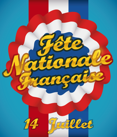 tricolors: Poster with cockade and ribbon with the tricolors of France in blue background and greeting golden message (text in French), commemorating National Day in July 14.