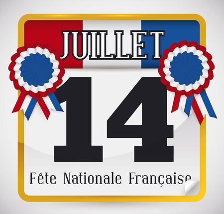 looseleaf: Loose-leaf calendar with golden frame and reminder date of National Day of France (image text in French) decorated with cockades and ribbons at both sides of it. Illustration