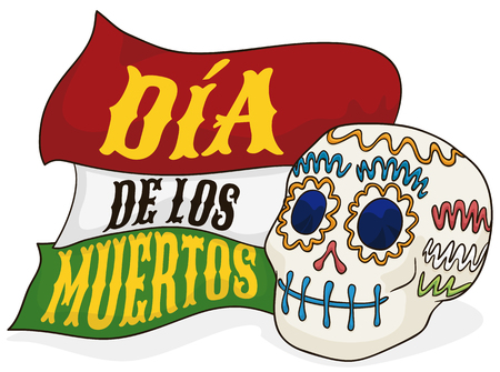 Poster with cute sugar skull offering to pay respect to ancestor with waving ribbons like Mexicos flag in Dia de los Muertos (translate from Spanish: Day of the Dead). Illustration