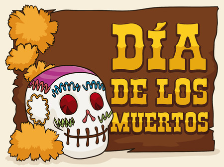 Poster with traditional sugar skull decorated with some marigold flowers and a wooden sign commemorating Mexican Dia de los Muertos (translate from Spanish: Day of the Dead) celebration.