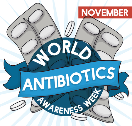 Commemorative poster for World Antibiotic Awareness Week with blister packs and pills behind a greeting blue ribbon and translucent round label.