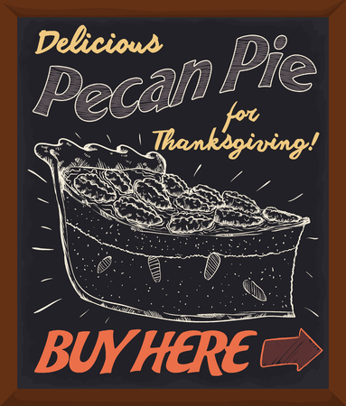 Promotional chalkboard with delicious pecan pie in hand drawn style made with traditional recipe to buy in the store for Thanksgiving Day.