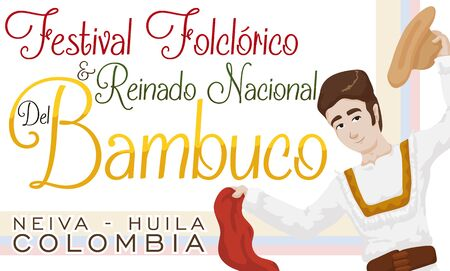 Promotional banner with young man inviting at you to celebrate the traditional Colombian Bambuco Pageant and Folkloric Festival (written in Spanish). Illustration