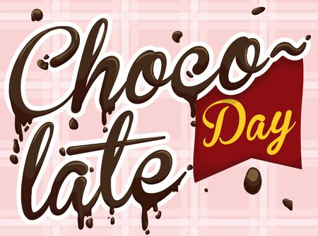 Poster with delicious chocolate melting letters and drops with a ribbon to commemorate Chocolate Day.