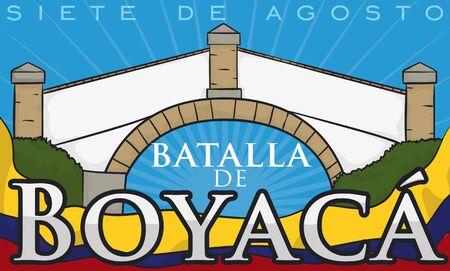 Banner with Boyaca's Bridge design over Colombian waving flag to commemorate Boyaca Battle event (written in Spanish). Vector Illustration