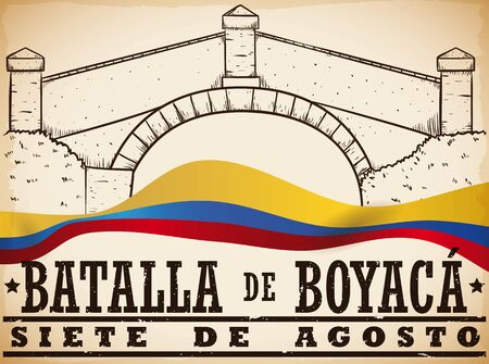 Poster with hand drawn view of the Bridge of Boyaca and a waving Colombian flag to commemorate Boyaca's Battle (written in Spanish).