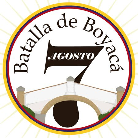 Promotional poster inviting at you to celebrate Colombian Boyaca Battle (written in Spanish) holiday visiting the traditional landmark: the Bridge of Boyaca. Vetores
