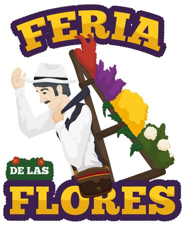 Poster with traditional male Silletero saluting at you and carrying a colorful silleta for Festival of the Flowers celebration (written in Spanish).