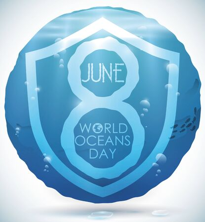 Beautiful watery round button with submarine scenic view and a shield shape and reminder date for World Oceans Day in June 8.