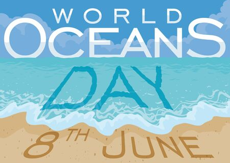 Scenic view with beautiful beach and a greeting message in the sky, ocean water and the sand for World Oceans Day in June 8. Vectores