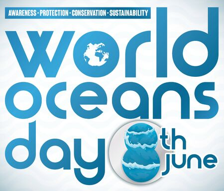 Commemorative blue poster promoting some precepts about oceans' conservation and reminder date with watery number for World Oceans Day in June 8. Ilustração