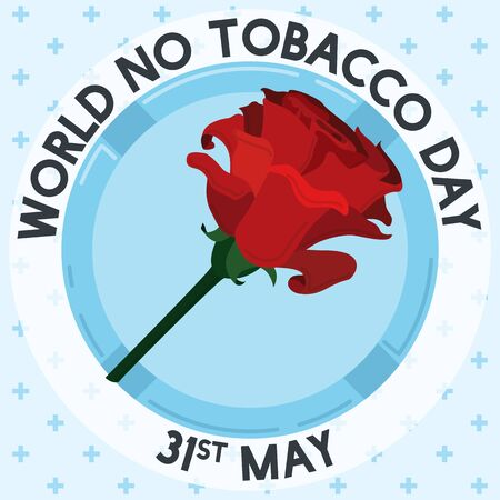 Round button with red rose design and reminder date for World No Tobacco Day celebration.