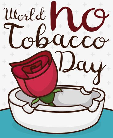 Poster in cartoon style for World No Tobacco Day with red rose inside a ashtray symbolizing the struggle against this addiction.