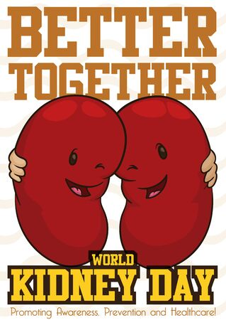 Poster with happy kidney embraced, celebrating the World Kidney Day together promoting prevention and awareness about diseases in this vital organs.