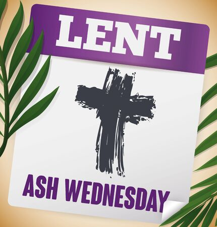Poster with palm branches and loose-leaf calendar paper with hand drawn cross inside it remembering at you that is Ash Wednesday and Lent has begun.