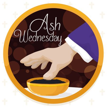 Round button with priest hand taking the blessed ashes from a golden bowl on Ash Wednesday celebration.