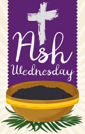 Poster with traditional Ash Wednesday elements: bowl filled with blessed ashes, palm leaves and a purple stole with cross and greeting sign. Vectores