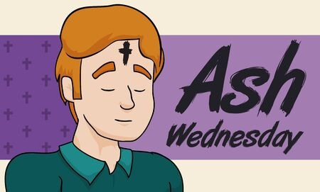 Poster with young man on solemn praying after the ash cross was printed in his forehead on Ash Wednesday.