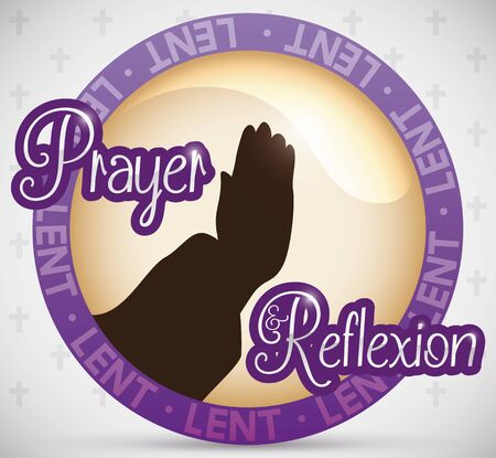 Glossy round button with prayer gesture promoting reflexion and oration for Lent celebration, over cross pattern.