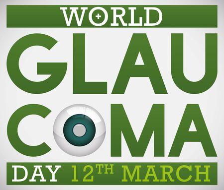 Poster promoting World Glaucoma Day in 12th March with green design and a sick eye for this disease with cloudy cornea due to accumulation of liquid and high intraocular pressure.