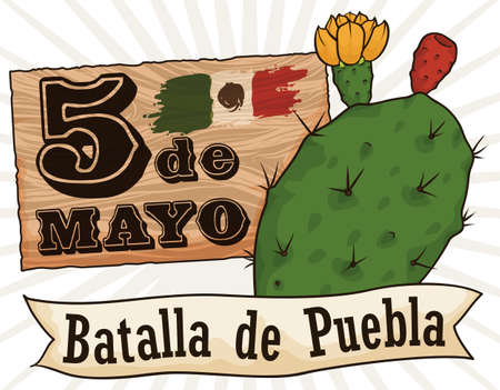 Bloomed nopal with tuna fruit, close to wooden sign with reminder of Puebla Battle in Cinco de Mayo (written in Spanish) and a ribbon. Ilustrace