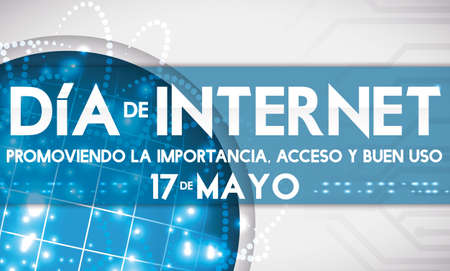Banner with network globe design, reminder date and some precepts to commemorate Internet Day: promoting its importance, access and better use of this digital resource (written in Spanish).