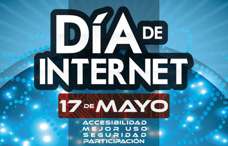 Blue banner with reminder date, glowing networks and precepts for Internet Day celebration: accessibility, better use, security and involvement (written in Spanish) in May 17.