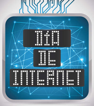 Poster with technological gadget squared button with connections, glows and display to commemorate Internet Day (written in Spanish).
