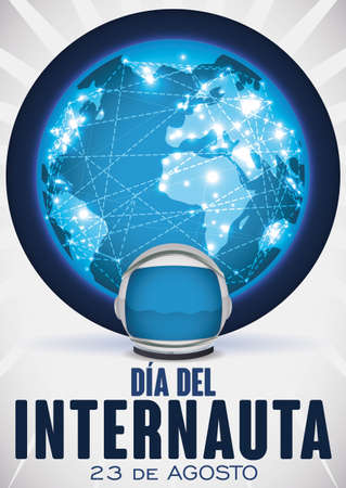 Poster with globe connected through the network and an astronaut helmet to commemorate Internaut Day in August 23 (written in Spanish).