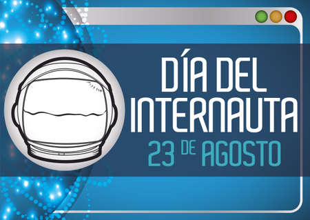 Commemorative design for Internaut Day (written in Spanish) with astronaut helmet in a button, glowing network connections and web browser to celebrate this date.