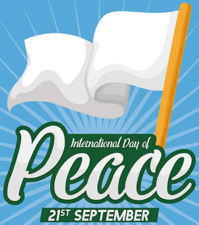 Waving white flag: a symbol of peace with greeting message in commemoration of International Day of Peace in September 21.