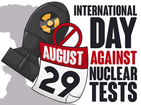 Poster with atomic bomb and loose-leaf calendar with forbidden symbol and reminder date for International Day Against Nuclear Tests and mushroom cloud in the background.