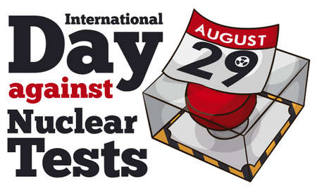 Nuclear button with a loose-leaf calendar in the top to commemorate efforts to stop experiments in the International Day Against Nuclear Tests this August 29.