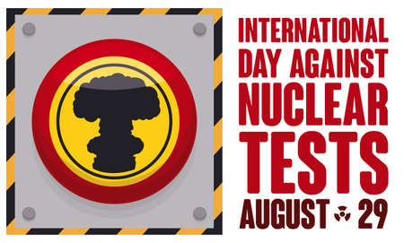 Banner with with nuclear button decorated with mushroom cloud, showing the imminent danger of atomic tests during International Day Against Nuclear Tests.