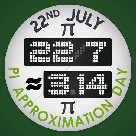 Round digital pin like a technological gadget with the fraction like a date and the approximate value for this constant, ready to celebrate Pi Approximation Day on 22nd July.
