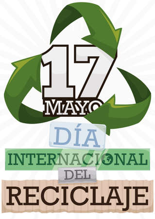 Reminder date inside recycling arrows and a greeting message in recycled plastic, glass, metal and paper, a message to celebrate International Recycling Day (written in Spanish) in May 17.