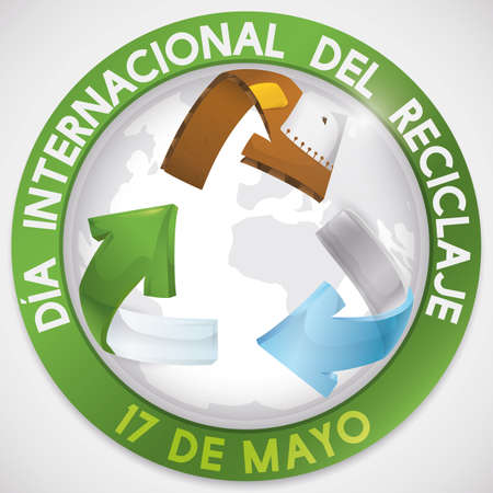 Commemorative round button that promote awareness for recycling activities like trash sorting, during International Recycling Day in May 17 (written in Spanish).