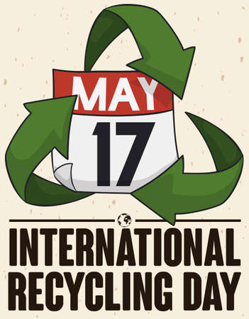 Poster with loose-leaf calendar and reminder date with recycle arrows for International Recycling Day celebration in May 17.