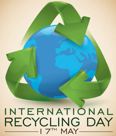 Poster with green glossy arrows loop and globe inside of it that symbolize awareness and promotion to recycle in the world as part of the International Recycling Day celebration in May 17.