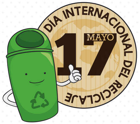 Recycle bin with thumb up gesture and round button made in cardboard, globe inside with greeting message promoting International Recycling Day (written in Spanish) in May 17. 向量圖像