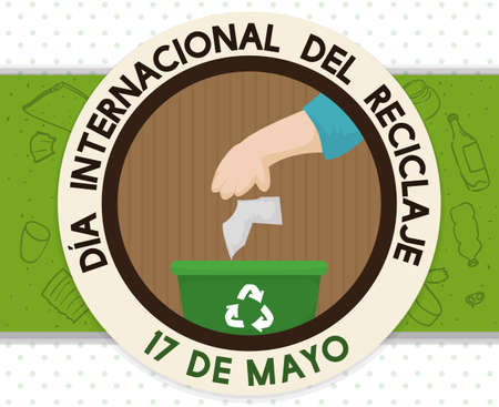 Reminder button with hand and recycle bin promoting properly trash sorting for International Recycling Day (written in Spanish) celebration in May 17.