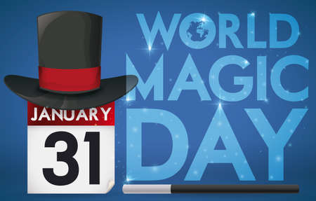 Banner with sparkling greeting and reminder date with a loose-leaf calendar, a top hat and magic wand for World Magic Day in January 31.