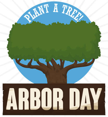 Poster with tree in the top of wooden sign over a round label with greeting message promoting tree-planting for Arbor Day. 일러스트