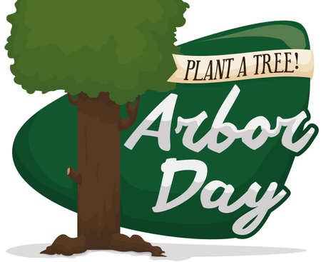 Isolated tree with strong trunk and growing tall over green sign and greeting ribbon promoting Arbor Day celebration.